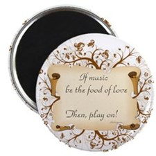 If music be food of love Magnet