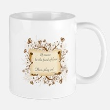 If music be food of love Mug