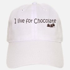 I live for chocolate Baseball Baseball Cap