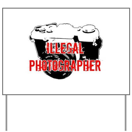 Illegal Photographer Yard Sign