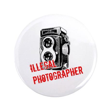 "Illegal Photographer 3.5"" Button"