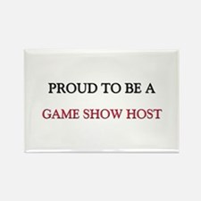 Proud to be a Game Show Host Rectangle Magnet
