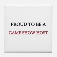 Proud to be a Game Show Host Tile Coaster