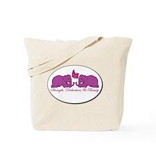 Strength, Dedication, & Beauty Tote Bag