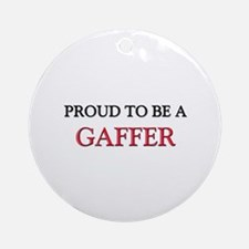 Proud to be a Gaffer Ornament (Round)