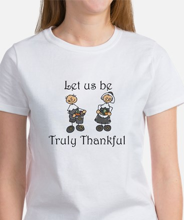 Let us be truly thankful Women's T-Shirt
