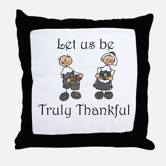 Let us be truly thankful Throw Pillow