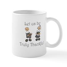Let us be truly thankful Mug