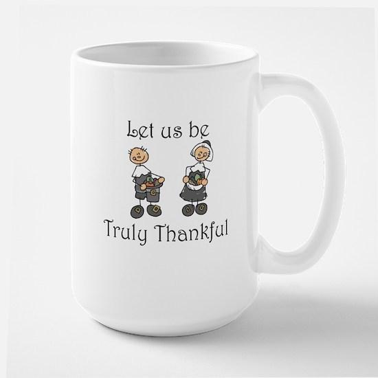 Let us be truly thankful Large Mug