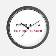 Proud to be a Futures Trader Wall Clock