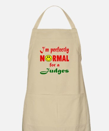 I'm perfectly normal for a Judge Light Apron