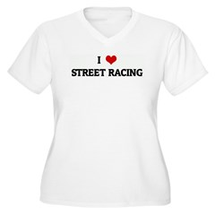 I Love STREET RACING T-Shirt