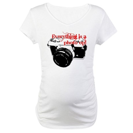 Everything's a photo op Maternity T-Shirt