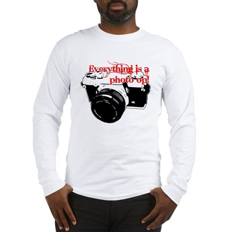 Everything's a photo op Long Sleeve T-Shirt