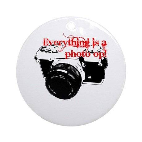 Everything's a photo op Ornament (Round)