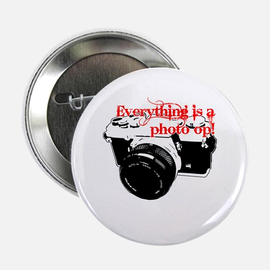"Everything's a photo op 2.25"" Button"