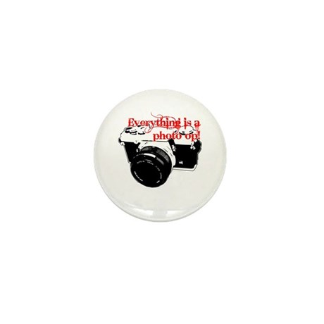 Everything's a photo op Mini Button