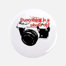 """Everything's a photo op 3.5"""" Button (100 pack)"""