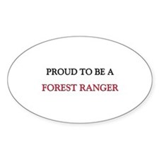 Proud to be a Forest Ranger Oval Decal