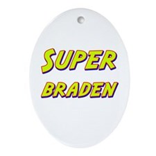 Super braden Oval Ornament