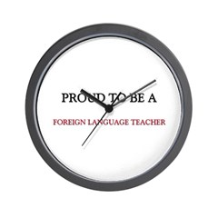 Proud to be a Foreign Language Teacher Wall Clock