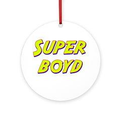Super boyd Ornament (Round)