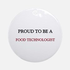 Proud to be a Food Technologist Ornament (Round)