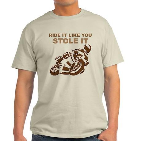 Ride it Like You Stole it Moto Light T-Shirt