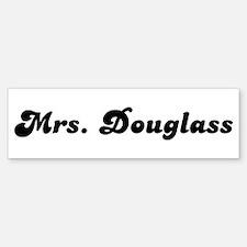 Mrs. Douglass Bumper Bumper Bumper Sticker