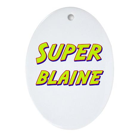 Super blaine Oval Ornament