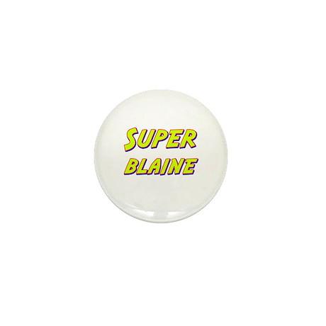 Super blaine Mini Button (10 pack)