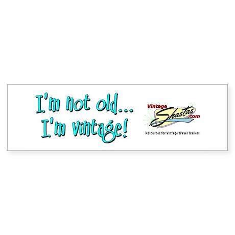 I'm Vintage! Bumper Sticker