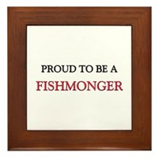 Proud to be a Fishmonger Framed Tile