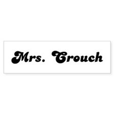 Mrs. Crouch Bumper Bumper Sticker