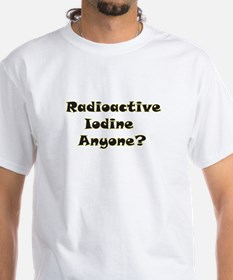 Radioative Iodine Anyone? Shirt
