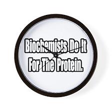 """""""Biochemists...Protein"""" Wall Clock"""