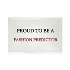 Proud to be a Fashion Predictor Rectangle Magnet