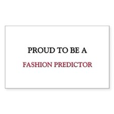 Proud to be a Fashion Predictor Sticker (Rectangle