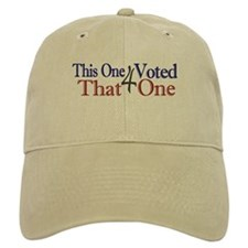 This one voted for That One (Obama) Baseball Cap