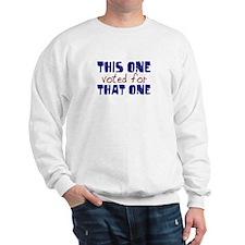 I Voted for That One (Obama) Sweatshirt