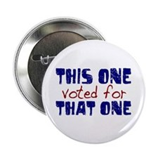 """I Voted for That One (Obama) 2.25"""" Button"""