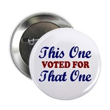 """This one That One (Voted Obama) 2.25"""" Button"""