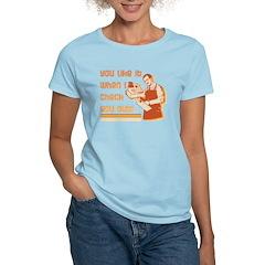 You Like It When... T-Shirt