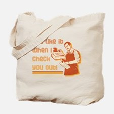 You Like It When... Tote Bag