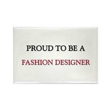 Proud to be a Fashion Designer Rectangle Magnet
