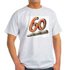 60th birthday & still hot Ash Grey T-Shirt