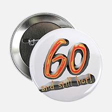 "60th birthday & still hot 2.25"" Button (10 pack)"