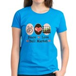 Peace Love Bull Market Women's Dark T-Shirt