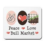 Peace Love Bull Market Mousepad