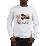 Peace Love Bull Market Long Sleeve T-Shirt